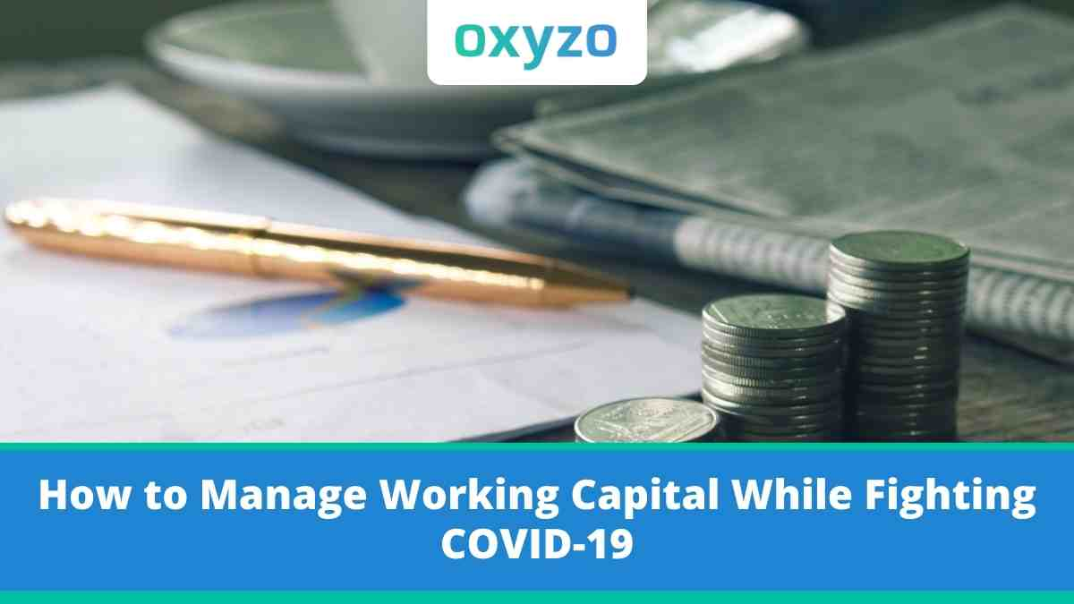 How to Manage Working Capital While Fighting COVID-19,
